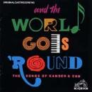 And The World Goes 'Round - Songs Of Kander & Ebb
